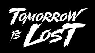 Tomorrow is Lost plus very special guests