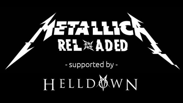 Metallica Reloaded with support from Helldown