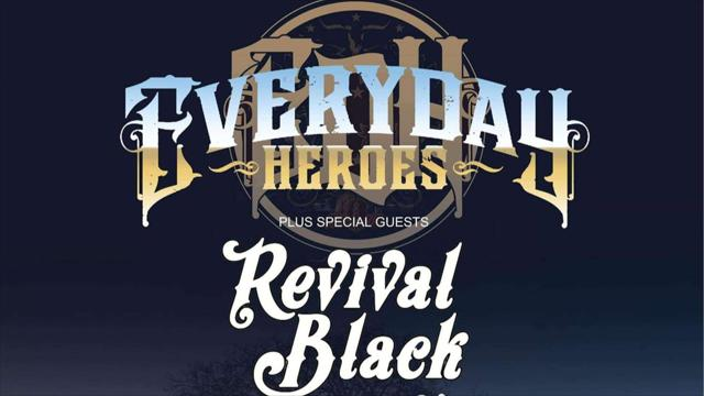 Everyday Heroes with support from Revival Black & Guests