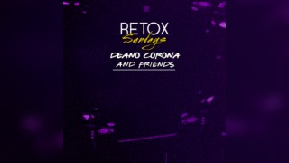 RETOX SUNDAYS: Deano Corona & Friends #003